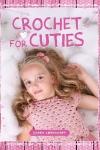 Crochet for Cuties
